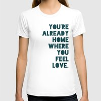 home sweet home T-shirts featuring Home by Leah Flores