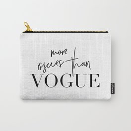 More issues than vogue Carry-All Pouch