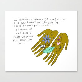 What you love Canvas Print