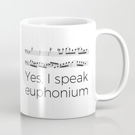 Do you speak euphonium? Coffee Mug