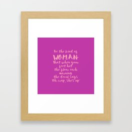 Be The Kind Of Woman That... - Fuchsia Pink Framed Art Print