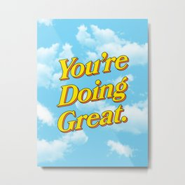 You're Doing Great: Sky Edition Metal Print