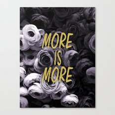 More is More Canvas Print