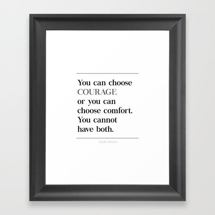 You Can Choose Courage or Comfort Brene Brown Quote, Daring Greatly Gerahmter Kunstdruck