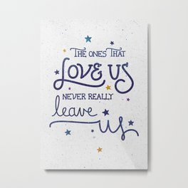 Never leave us Metal Print