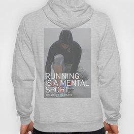 Running Is A Mental Sport Hoody