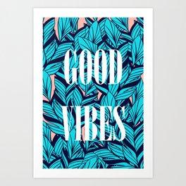 Good Vibes Blue Leaves Art Print