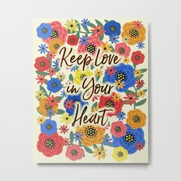 Keep Love in Your Heart Metal Print