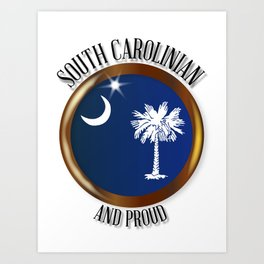 South Carolina Proud Flag Button Art Print