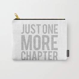 Just One More Chapter Carry-All Pouch