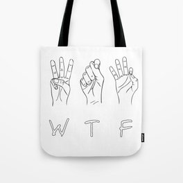 What the fuck sign Tote Bag