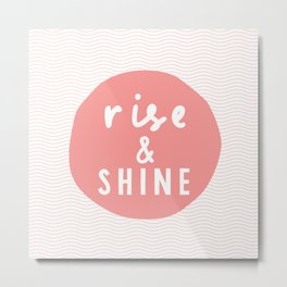 Rise and Shine inspirational quote typography wall art home decor in peach pink Metal Print