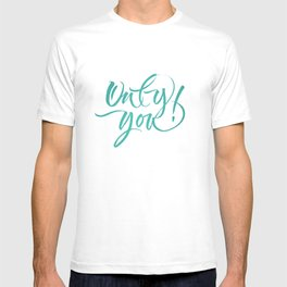 Only You T-shirt