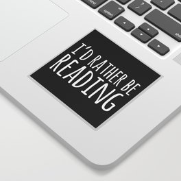 I'd Rather Be Reading - Inverted Sticker