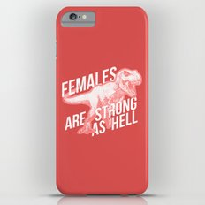 Females Are Strong as Hell DINOSAUR iPhone 6s Plus Slim Case