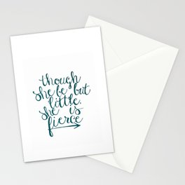 though she be but little, she is fierce Stationery Cards