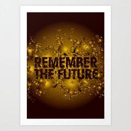 Remember the Future Art Print