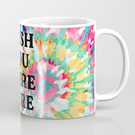 Wish You Were Here | Tie Dye Edition Coffee Mug