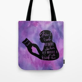 Never Trust Anyone (Lemony Snicket Quote) Tote Bag