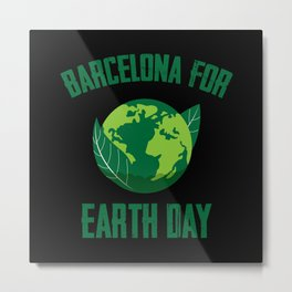 Barcelona for A clean Earth Happy Earth Day Gift Metal Print