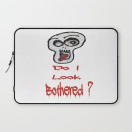 Do I look bothered? Laptop Sleeve