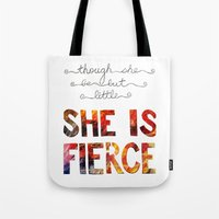 though she be but little Tote Bags featuring though she be but little she is fierce by Brittany Alyse