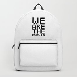 We are the robots Backpack