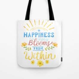 Happiness Blooms From Within Tote Bag