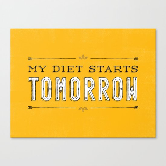 My Diet Starts Tomorrow Canvas Print