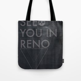 See You In Reno - Darkness Tote Bag