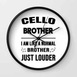 Cello Brother Like A Normal Brother Just Louder Wall Clock