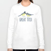 tits Long Sleeve T-shirts featuring Great Tits! by BaconFactory