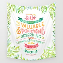 You Are Valuable & Powerful & Deserving // Hillary Clinton Quote Wall Tapestry