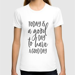today is a good day for a good day wood framed sign, grey sign, wood sign, barnwood, kitchen sign T-shirt