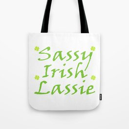 "Guys! Have This St. Patrick's Tee Saying ""Sassy Irish Lassie"" T-shirt Design Four-Cleaf Shamrock Tote Bag"