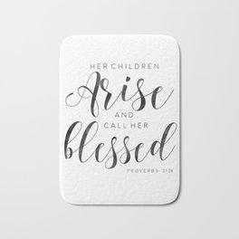 MOM GIFTS, Her Children Arise And Call Her Blessed,Bible verse,Scripture Art,Bible Cover,Proverbs Bath Mat