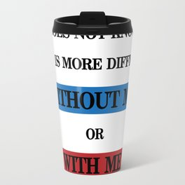 Funny Words,Does not know what is more difficult Travel Mug