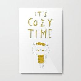 it's cozy time Metal Print
