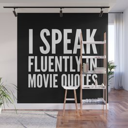 I SPEAK FLUENTLY IN MOVIE QUOTES (Black & White) Wall Mural