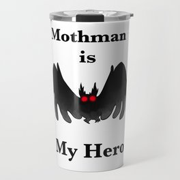 Mothman is my Hero Travel Mug