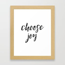 Choose Joy Framed Art Print