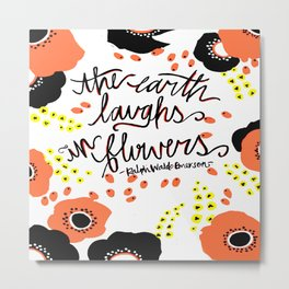 The Earth Laughs in Flowers ! Metal Print