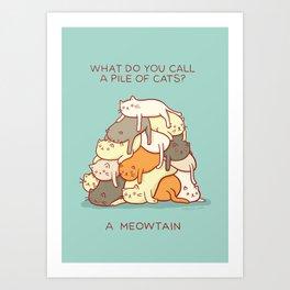 Meowtain - With Text Art Print
