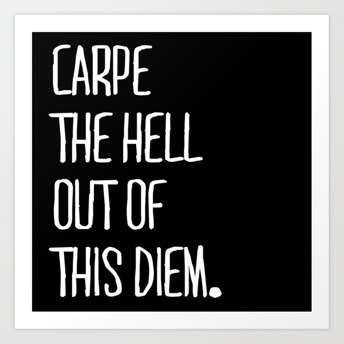 Carpe Diem ///www.pencilmeinstationery.com Art Print
