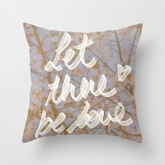 LET THERE BE LOVE. Throw Pillow