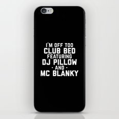 Club Bed Funny Quote iPhone & iPod Skin