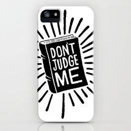 don't judge me 002 iPhone Case