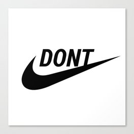 DONT Canvas Print