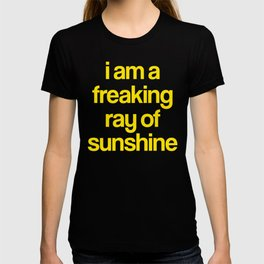 i am a freaking ray of sunshine (Sparkle Pattern) T-shirt
