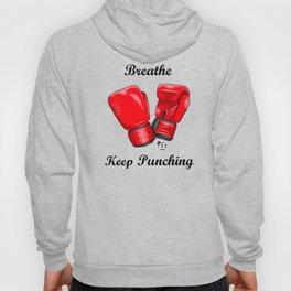 Breath and Keep Punching Hoody